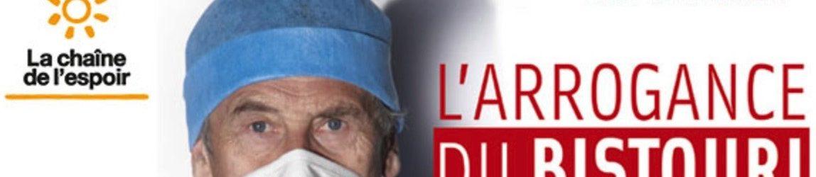 L'ARROGANCE DU BISTOURI Les confessions d'un chirurgien sans masque – Pr E CHEYSSON