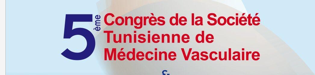 5° congrès de la Société Tunisienne de Médecine Vasculaire
